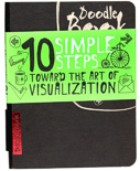 Doodle Book 10 Simple Steps Toward the Art of Visualization